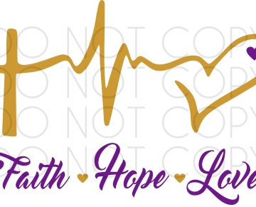 Faith Hope Love Heartbeat Svg Cut And Print Design For Cricut Silhouette Printers Etc Digital Instant Download At Sewing Divine