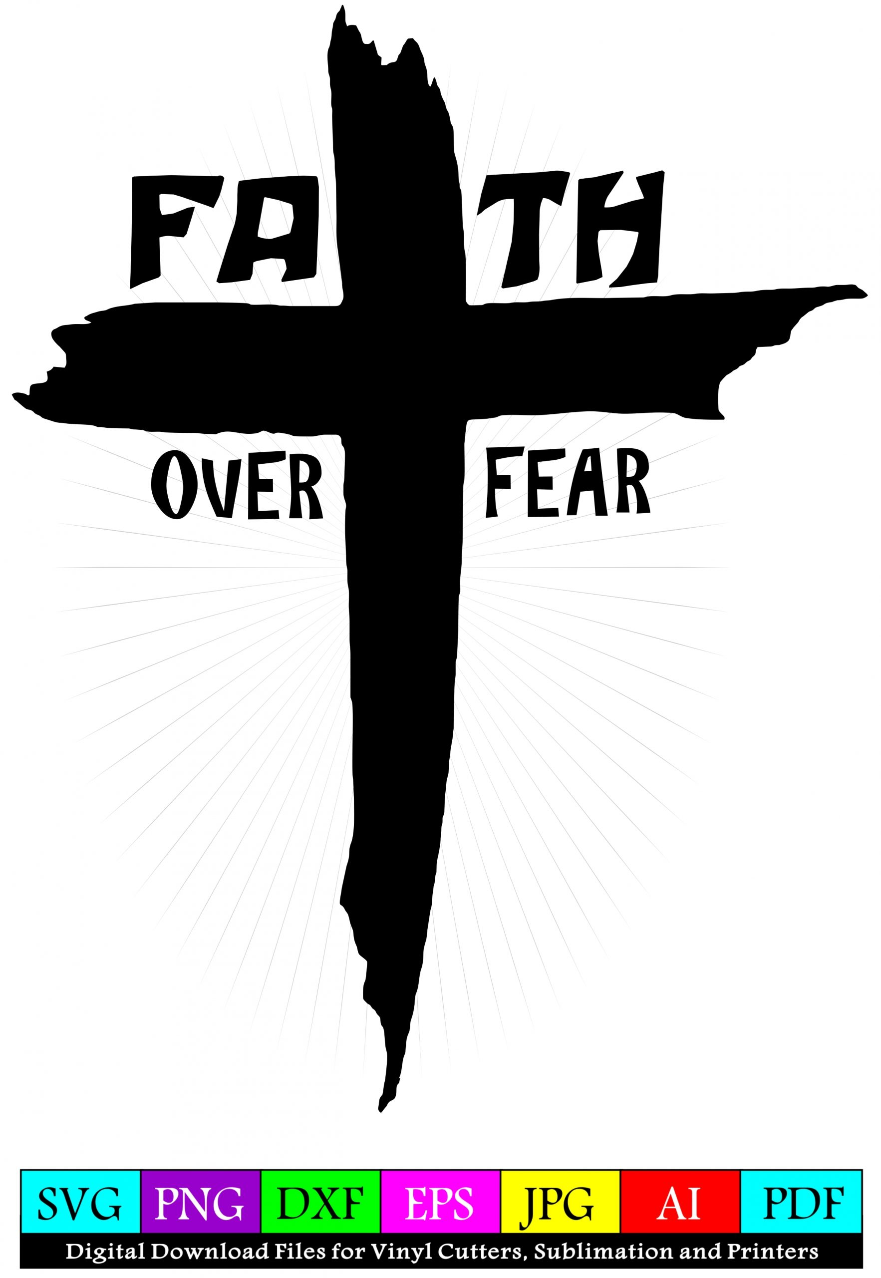 Faith Over Fear Rugged Cross Svg Design For Vinyl Cutters And Printers